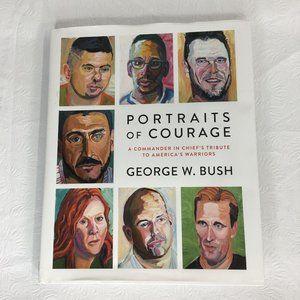 Portraits of Courage George W. Bush 2017